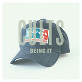 Being It - Single by Cults
