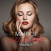 Mary's Jazzlounge, Vol. 2 by Various Artists