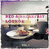 Bed & Breakfast Lounge, Vol. 1 (Mix of Finest Lounge, Smooth Jazz and Chill Music for the Morning) by Various Artists