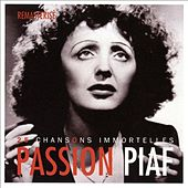 Passion piaf : 25 chansons immortelles (Remasterisé) by Edith Piaf