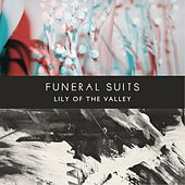 Lily Of The Valley by Funeral Suits
