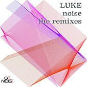 Noise (The Remixes) by Luke Campbell