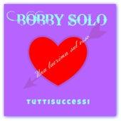 Una lacrima sul viso (Tuttisuccessi) by Bobby Solo