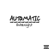 Automatic by Outasight