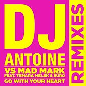Go With Your Heart (Remixes) by DJ Antoine