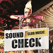 Sound Check Club Music by Various Artists