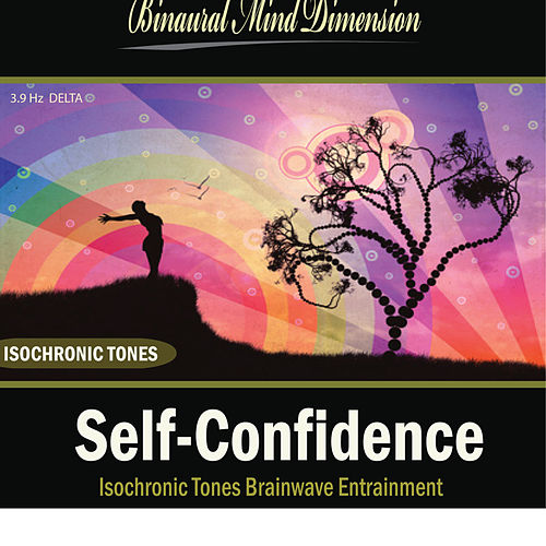 Self-Confidence: Isochronic Tones Brainwave Entrainment by Binaural Mind Dimension