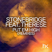 Put Em High (Remixes) by Stonebridge