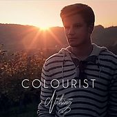 Nothing by The Colourist