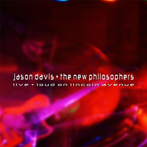 Live + Loud On Lincoln Avenue by Jason Davis