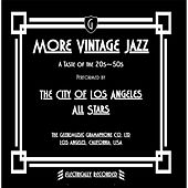 More Vintage Jazz: A Taste of the 20s-50s by The City of Los Angeles All Stars