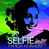 Selfie with Farida Khanum by Farida Khanum