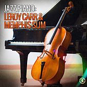 Jazz Piano: Leroy Carr & Memphis Slim by Various Artists