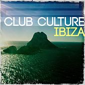 Club Culture - Ibiza, Vol. 1 (Ibiza's Most Favored White Island Deep House Tracks) by Various Artists