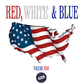 Red, White & Blue, Vol. 9 by Various Artists