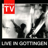 Live in Gottingen by Psychic TV