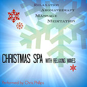Christmas Spa with Relaxing Waves by Chris Phillips