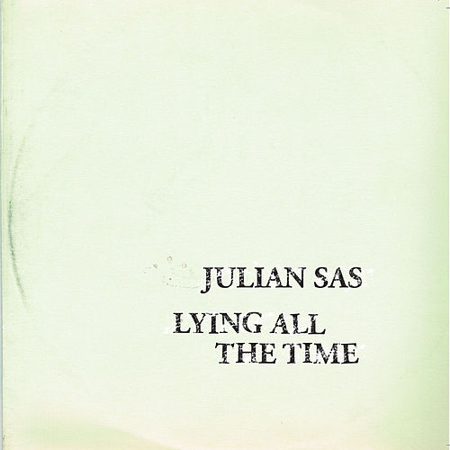 Lying All the Time by Julian Sas