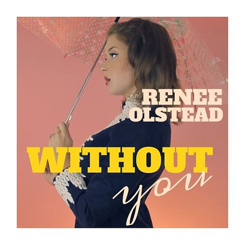 Without You by Renee Olstead