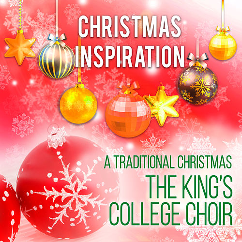 Xmas Inspiration: A Traditional Christmas by King's College Choir