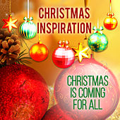 Xmas Inspiration: Christmas Is Coming for All by Various Artists