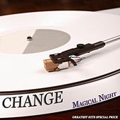 Magical Night (Greatest Hits Special Price) by Change