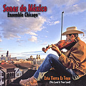 Esta Tierra Es Tuya (This Land Is Your Land) by Sones de Mexico Ensemble
