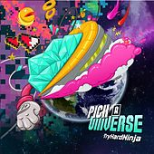 Pick a Universe by TryHardNinja