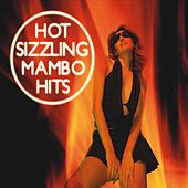 Hot Sizzling Mambo Hits Part 2 by Various Artists