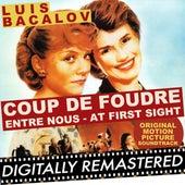 Coup de Foudre - Entre Nous - At First Sight (Original Motion Picture Soundtrack) by Luis Bacalov