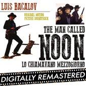 The Man Called Noon - Lo Chiamavano Mezzogiorno (Original Motion Picture Soundtrack) by Luis Bacalov