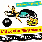 L'Uccello Migratore (Original Motion Picture Soundtrack) by Armando Trovajoli