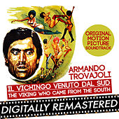 Il Vichingo Venuto dal Sud - The Viking Who Came from the South (Original Motion Picture Soundtrack) by Armando Trovajoli