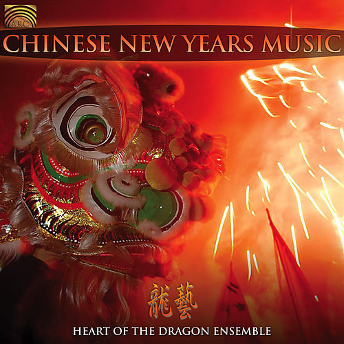 Chinese New Years Music by Heart Of The Dragon Ensemble