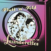 Fluff 'N' Fold-The Best Of by The Launderettes
