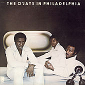 The O'Jays In Philadelphia by The O'Jays