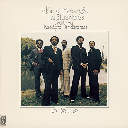 To Be True by Harold Melvin and The Blue Notes