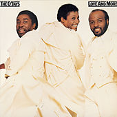 Love And More by The O'Jays