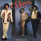 Identify Yourself by The O'Jays