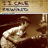 Rewind - The Unreleased Recordings by JJ Cale