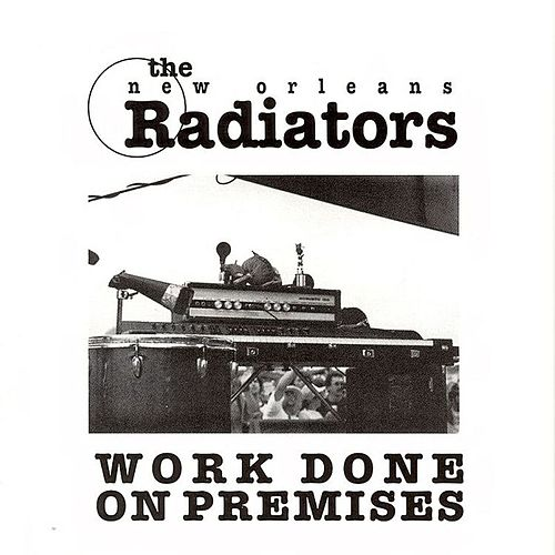 Work Done On Premises by The Radiators