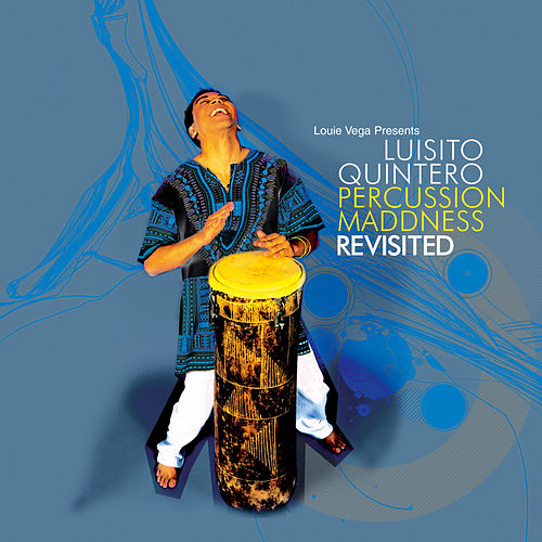 Percussion Maddness Revisited (Alternative Mixes) by Luisito Quintero