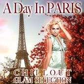 A Day in Paris (Chillout Glam Selection) by Various Artists