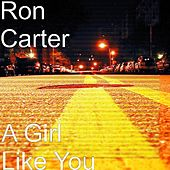 A Girl Like You by Ron Carter