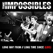 Long Way From // Long Time Since (Live) by The  Impossibles