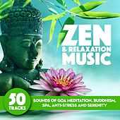 Zen & Relaxation Music (Sounds of Goa Meditation, Yoga, Buddhism, Spa, Anti-Stress and Serenity) by Various Artists