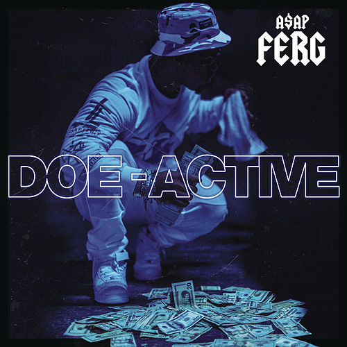 Doe-Active by A$AP Ferg