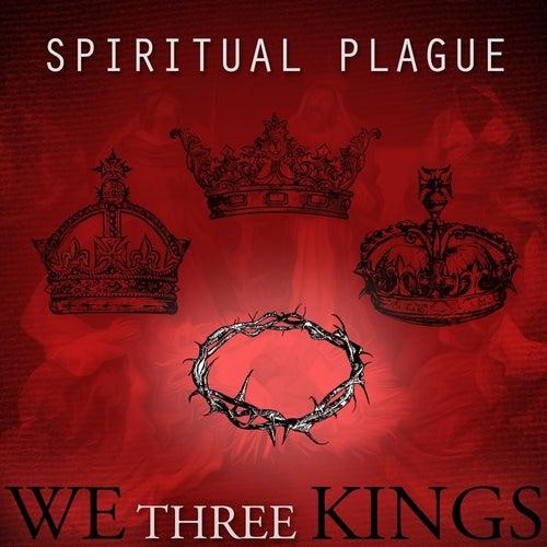 We Three Kings by Spiritual Plague