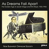 As Dreams Fall Apart: The Golden Age of Jewish Stage & Film Music 1925-1955 by Various Artists