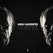 Vortex by John Carpenter